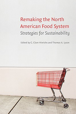 Remaking the North American Food System By Hinrichs, C. Clare (EDT)/ Lyson, Thomas A. (EDT)
